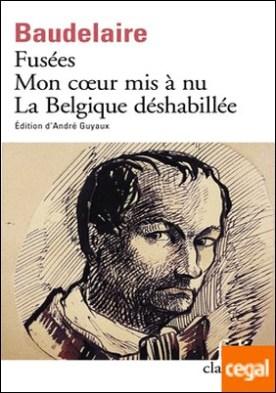 Fusees. Mon Coeur mis a Nu. la Belgique Deshabillee