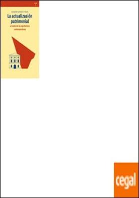La actualización patrimonial a través de la arquitectura contemporánea . CONTEMPORANEA por Georgescu Paquin, Alexandra PDF