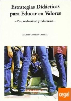 ESTRATEGIAS DIDÁCTICAS PARA EDUCAR EN VALORES. POSTMODERNIDAD Y EDUCACIÓN II . Postmodernidad y Educacion Ii