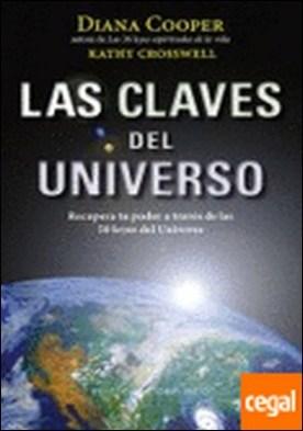 Las claves del Universo . RECUPERA TU PODER A TRAVES DE LAS 50 LEYES DEL UNIVERSO por COOPER, DIANA PDF