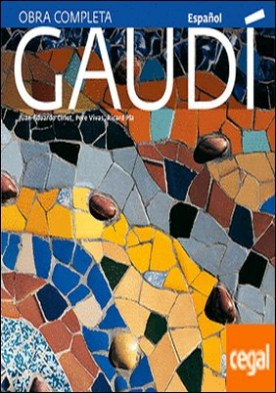 Gaudí . Introducción a su arquitectura