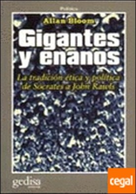 Gigantes y enanos . la tradición ética y política de Sócrates a John Rawls