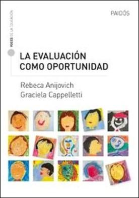 La evaluación como oportunidad por Anijovich Rebeca, Cappelletti Graciela Laura PDF