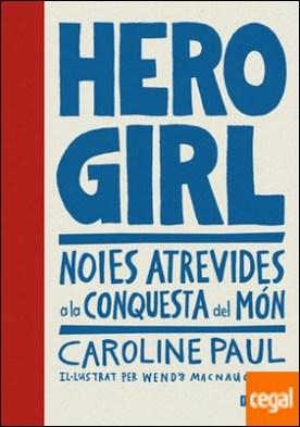 Hero Girl . Noies atrevides a la conquesta del món