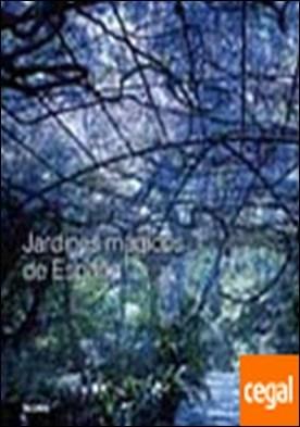 Jardines m gicos de Espa¿a . JARDINES MÁGICOS DE ESPAÑA por Anneli Bojstad PDF