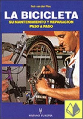 La bicicleta . su mantenimiento y repación paso a paso