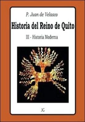 Historia del Reino de Quito - Tomo III - Historia Moderna