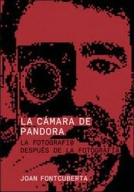 La cámara de Pandora. La fotografí@ después de la fotografía