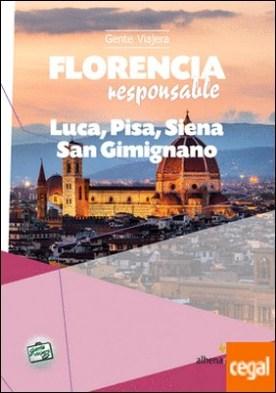Florencia Responsable . Luca, Pisa, Siena, San Gimignano por Bastart Cassé, Jordi PDF