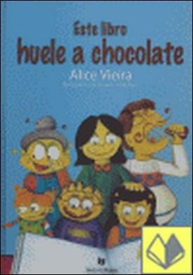 Este libro huele a chocolate por Alice Vieira PDF