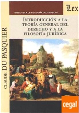 INTRODUCCION A LA TEORIA GENERAL DEL DERECHO Y A LA FILOSOFIA JURIDICA
