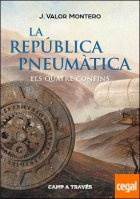 La República Pneumàtica II. Els Quatre Confins