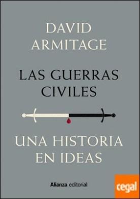 Las guerras civiles . Una historia en ideas por Armitage, David PDF