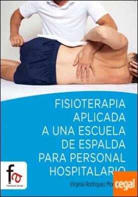 Fisioterapia aplicada a una escuela de espalda para personal hospitalario por Rodríguez Monsalve, Virginia