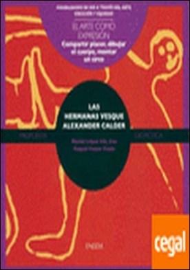 Hermanas Vesqure Calder . Arte como expresión por Pastor, Raquel PDF