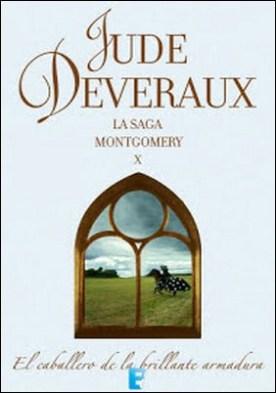 El caballero de la brillante armadura (La saga Montgomery 10): LA SAGA MONTGOMERY X por Jude Deveraux PDF