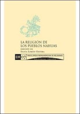 La religión de los pueblos nahuas por Silvia Limón Olvera