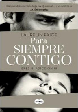 Para siempre contigo (Eres mi adicción 3) por Laurelin Paige
