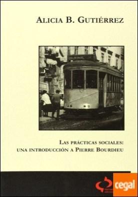 Las prácticas sociales . una introducción a P. Bourdieu