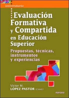Evaluación formativa y compartida en Educación Superior. Propuestas, técnicas, instrumentos y experiencias