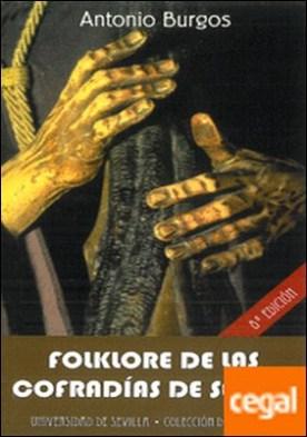 Folklore de las Cofradías de Sevilla . Acercamiento a una tradición popular