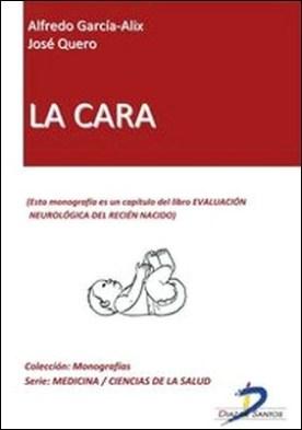 La cara. Evaluación neurológica del recién nacido por José Quero, Alfredo García Alix