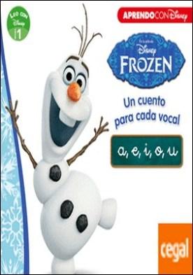 Frozen. Un cuento para cada vocal: a, e, i, o, u (Leo con Disney Nivel 1)