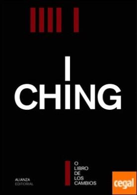 I Ching o El libro de los cambios por Desconocido
