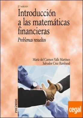 Introducción a las matemáticas financieras . Problemas resueltos