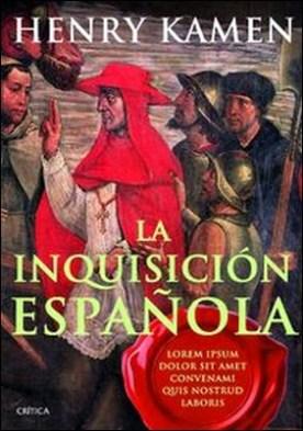 La inquisición española. Mito e historia