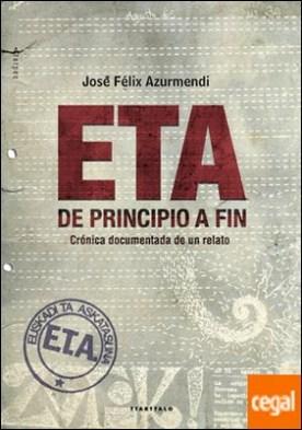 ETA, de principio a fin por Azurmendi Badiola, Jose Felix