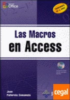 LAS MACROS EN ACCESS. INCLUYE CD-ROM. . Versiones 97 a 2007