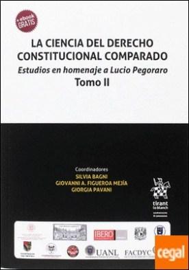 La Ciencia del Derecho Constitucional Comparado. Estudios en Homenaje a Lucio Pegoraro Tomo II