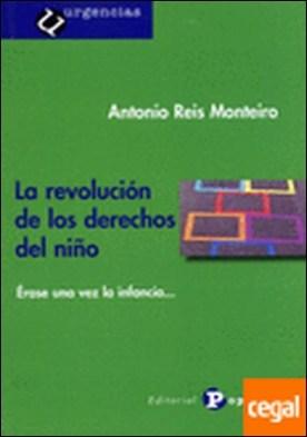 La revolución de los derechos del niño . Érase una vez la infancia