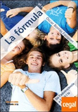 La fórmula (De l?adolescència a l'èxit i la felicitat) . De l'adolescència a l'èxit i la felicitat