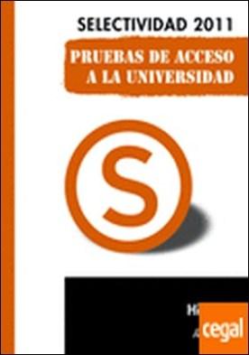 Historia. Pruebas de Acceso a la Universidad . Selectividad 2011