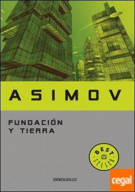 Fundación y Tierra (Ciclo de la Fundación 7) por Asimov, Isaac PDF