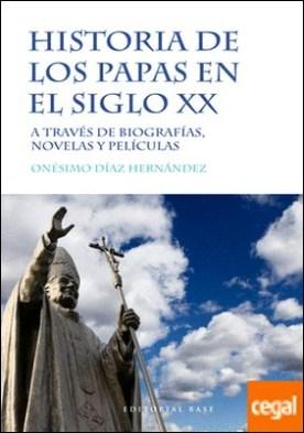 Historia de los papas en el siglo XX . A través de biografías, novelas y películas