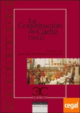 La Constitución de Cádiz (1812) y Discurso preliminar a la Constitución por Fernández García, Antonio ed. lit.