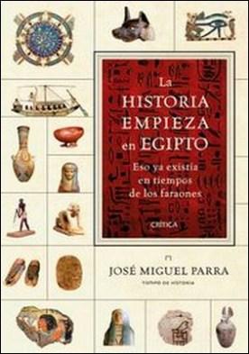 La historia empieza en Egipto. Eso ya existía en tiempos de los faraones por José Miguel Parra