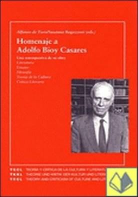 Homenaje a Adolfo Bioy Casares . una retrospectiva de su obra