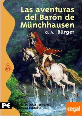 Las aventuras del barón de Münchhausen . Viajes prodigiosos por tierras y mares, campañas y aventuras festivas del Barón d Münchhausen, tal como él suele contarlas en su tertulia en torno a una botella