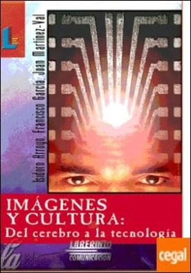 Imágenes y cultura . Del cerebro a la tecnología