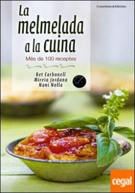La melmelada a la cuina . Més de 100 receptes por Nolla, Nani PDF