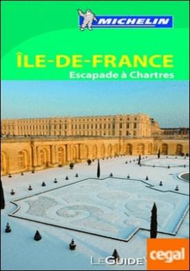 Île de France (Le Guide Vert) . Escapade à Chartres
