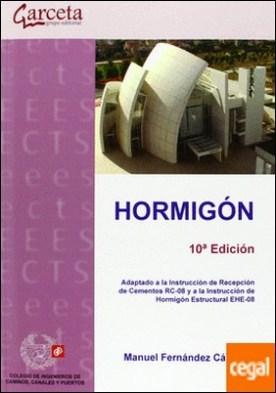 Hormigón. 10ª edición . Adaptado a la instrucción de recepción de cementos RC-08 y EHE-08