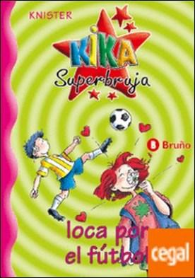 Kika Superbruja, loca por el fútbol