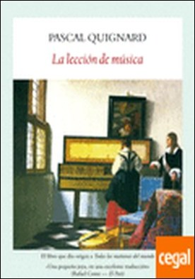 La lección de música . El libro que dio origen a Todas las mañanas del mundo por Quignard, Pascal PDF