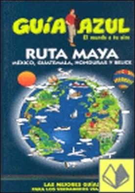 Guía Azul Ruta Maya