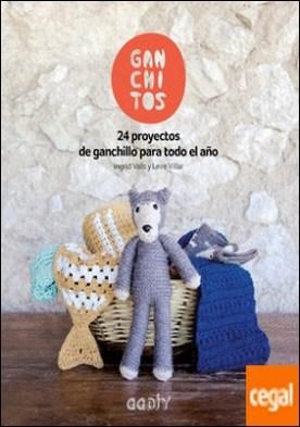 Ganchitos . 24 proyectos de ganchillo para todo el año